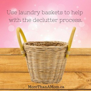 General Declutter Tip: Use Laundry Baskets